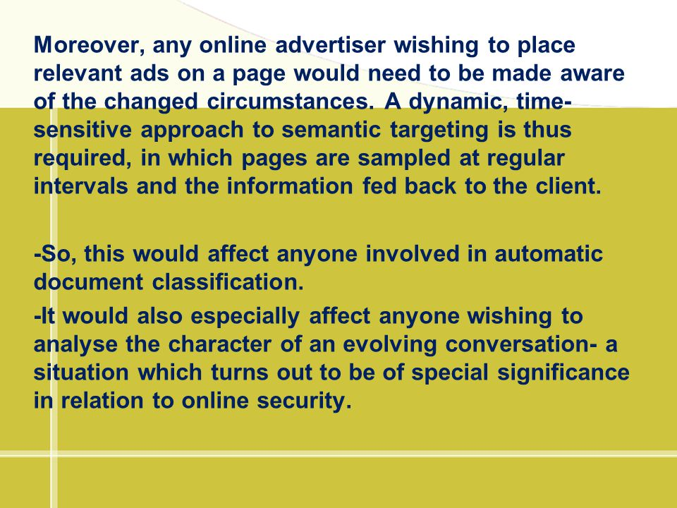 Moreover, any online advertiser wishing to place relevant ads on a page would need to be made aware of the changed circumstances. A dynamic, time- sen