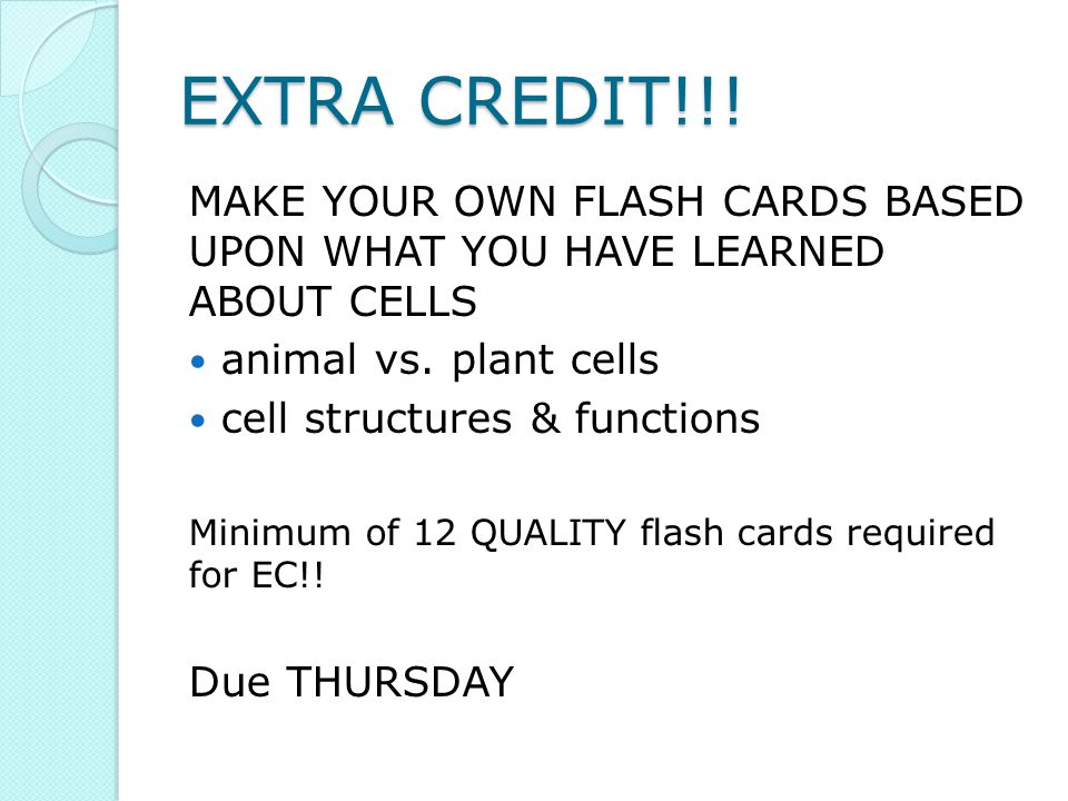 EXTRA CREDIT!!. MAKE YOUR OWN FLASH CARDS BASED UPON WHAT YOU HAVE LEARNED ABOUT CELLS animal vs.