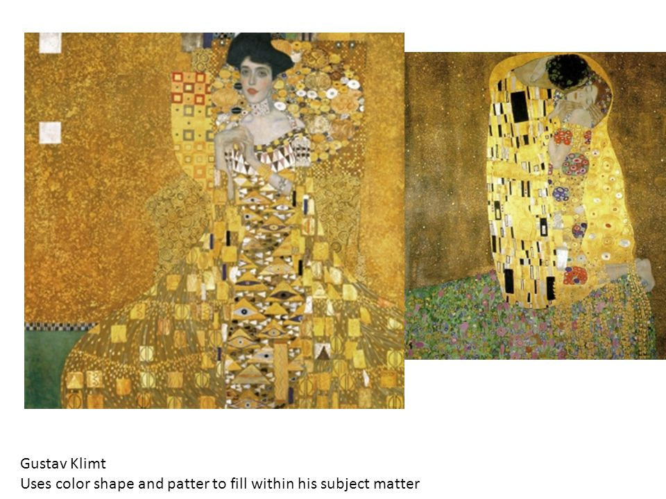 Gustav Klimt Uses color shape and patter to fill within his subject matter