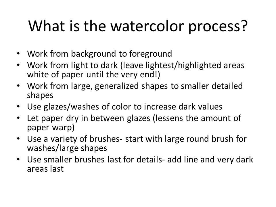 What is the watercolor process.
