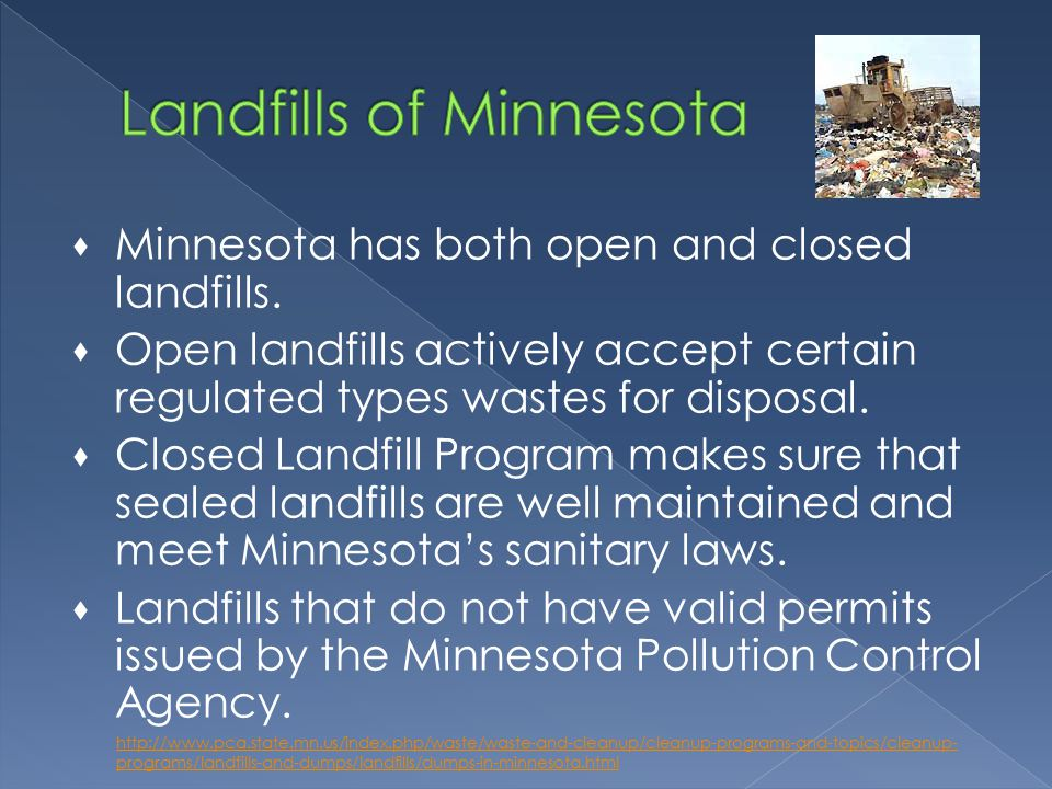  Minnesota has both open and closed landfills.
