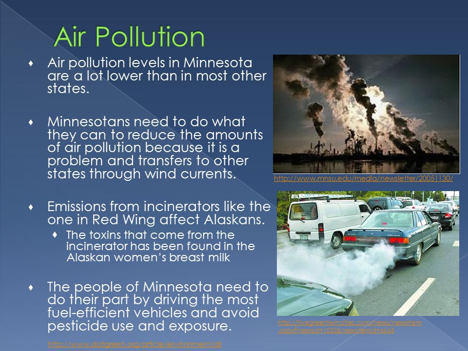 Air pollution levels in Minnesota are a lot lower than in most other states.