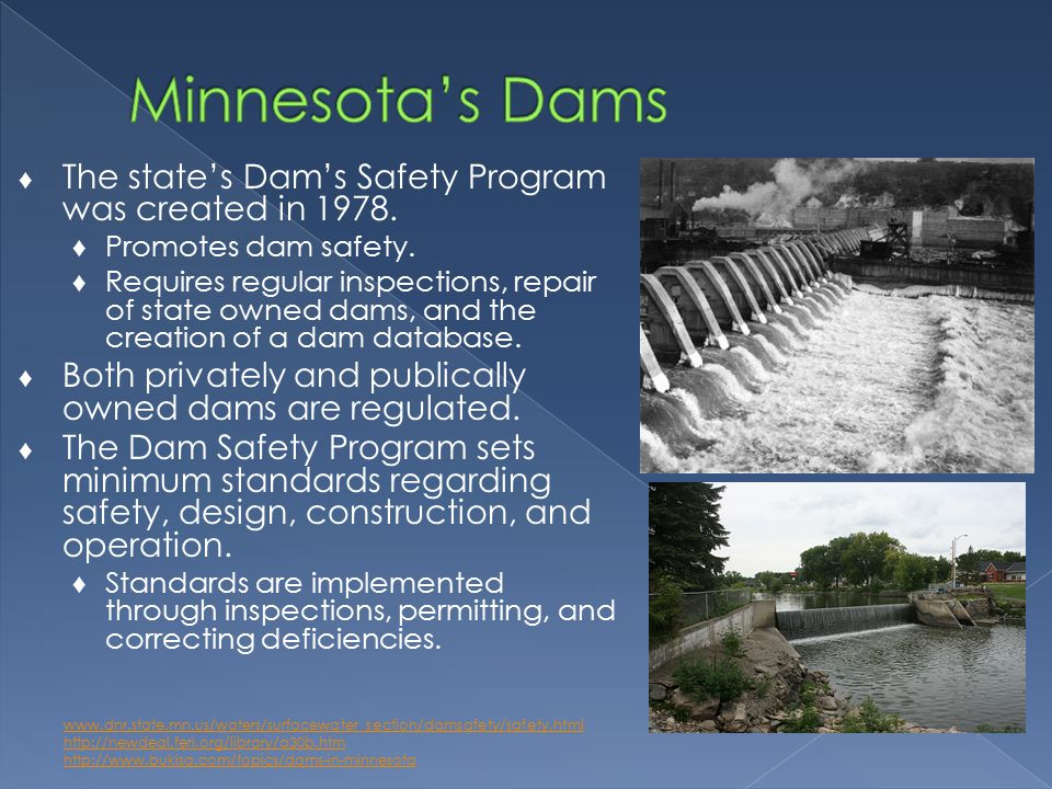 ♦ The state's Dam's Safety Program was created in 1978.