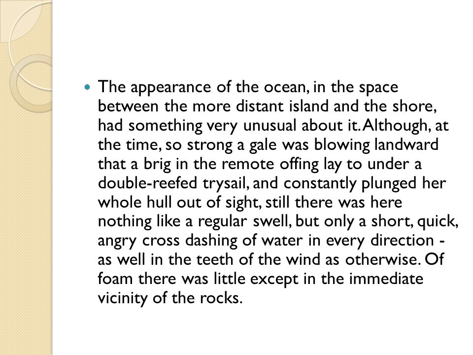 The appearance of the ocean, in the space between the more distant island and the shore, had something very unusual about it.
