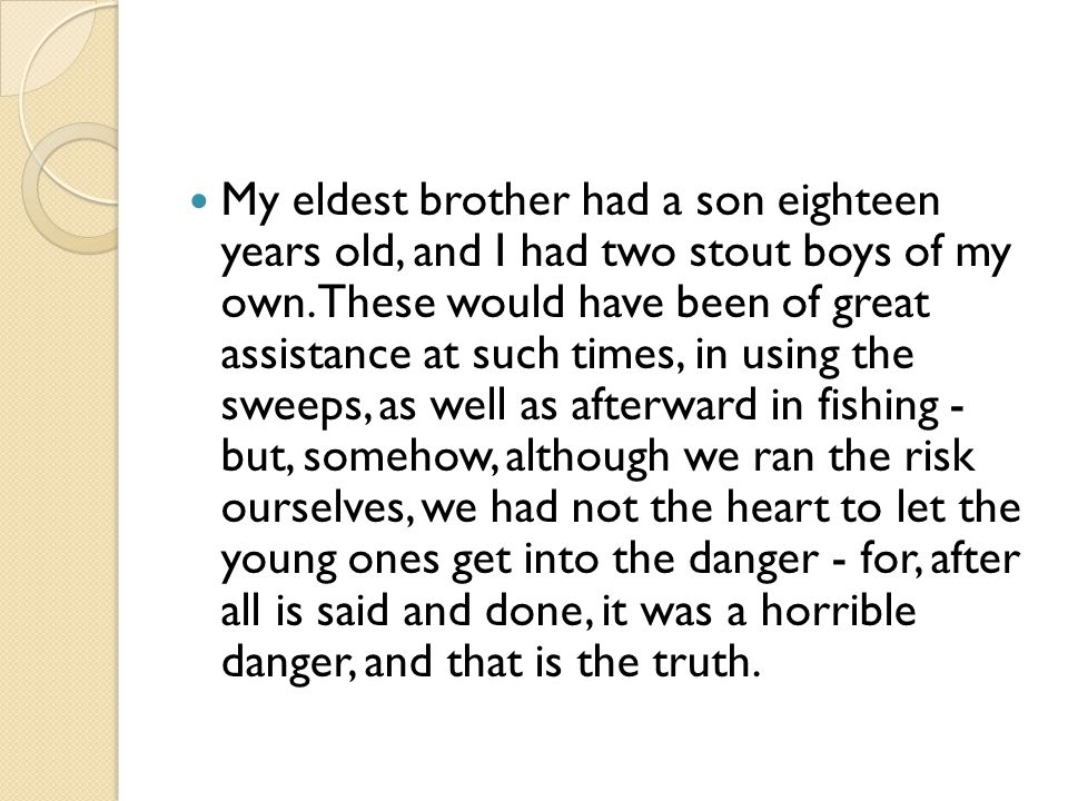 My eldest brother had a son eighteen years old, and I had two stout boys of my own.