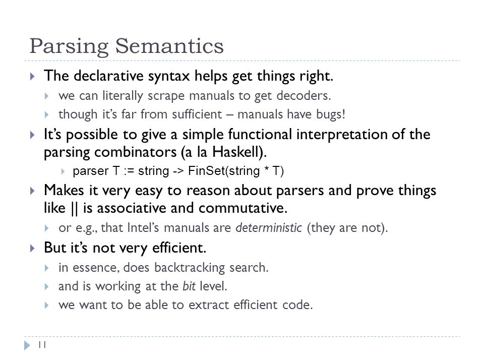Parsing Semantics  The declarative syntax helps get things right.