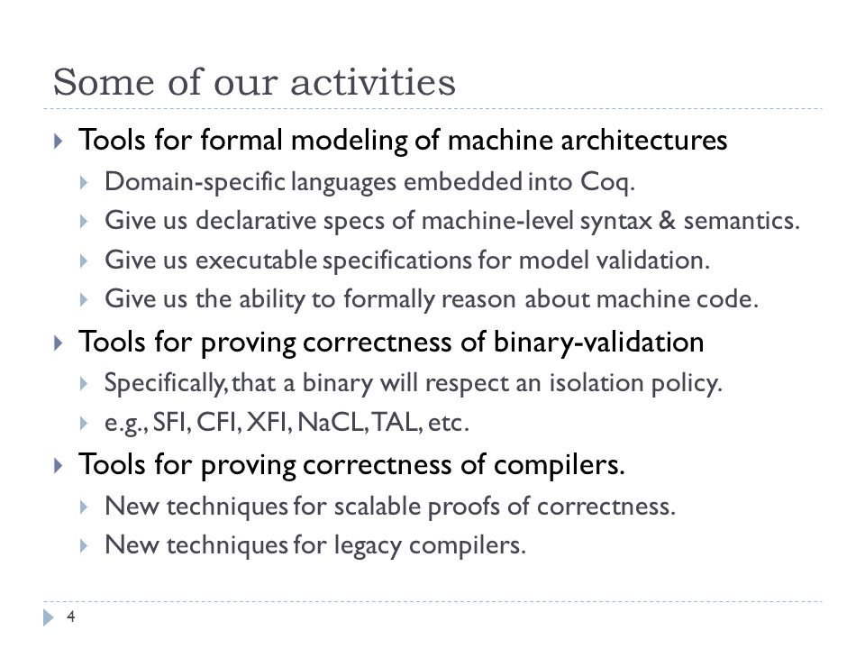 Some of our activities  Tools for formal modeling of machine architectures  Domain-specific languages embedded into Coq.