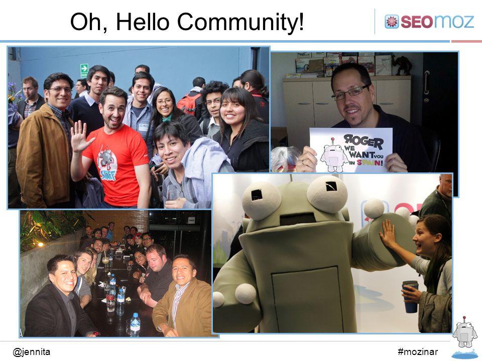 Oh, Hello Community! @jennita#mozinar