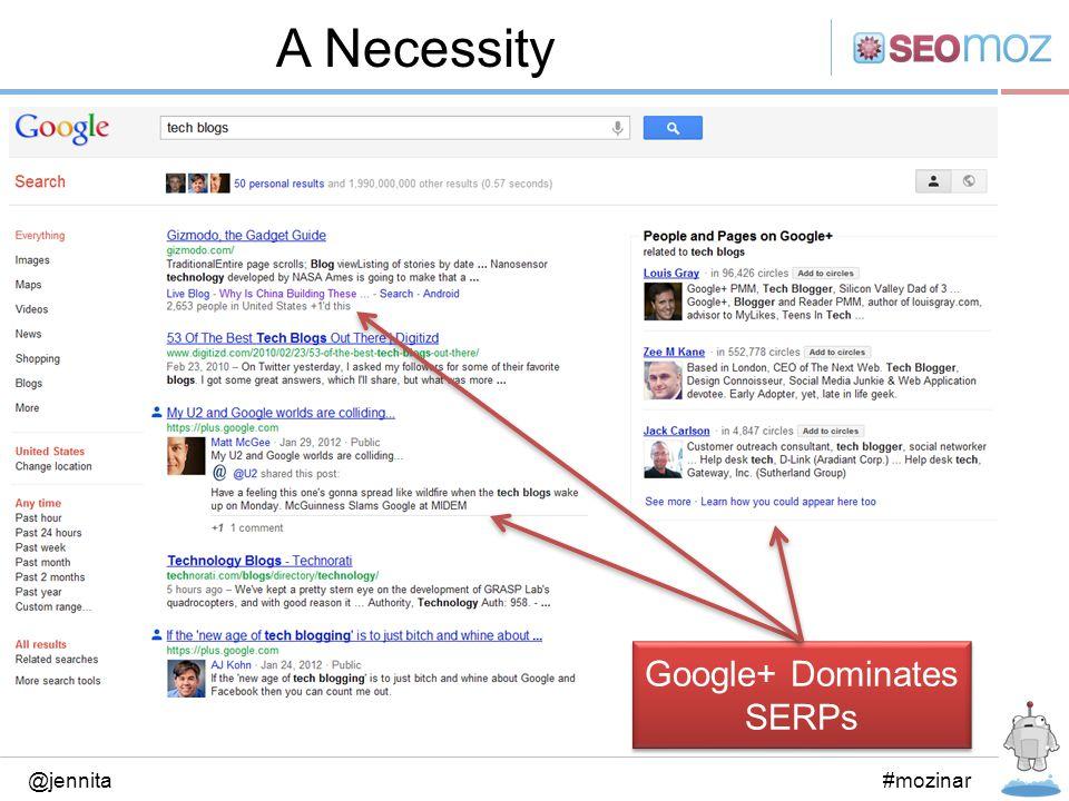 A Necessity @jennita#mozinar Google+ Dominates SERPs