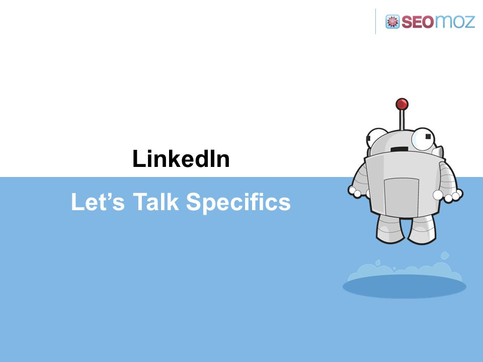 LinkedIn Let's Talk Specifics