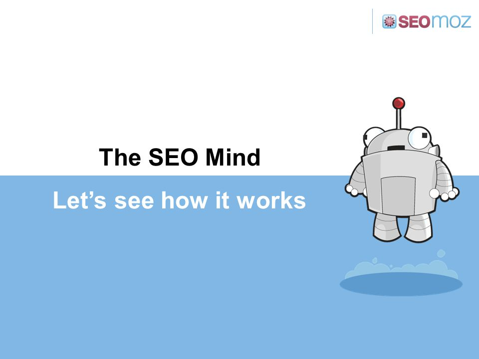 The SEO Mind Let's see how it works