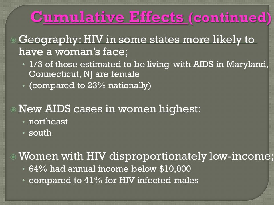  Geography: HIV in some states more likely to have a woman's face; 1/3 of those estimated to be living with AIDS in Maryland, Connecticut, NJ are fem