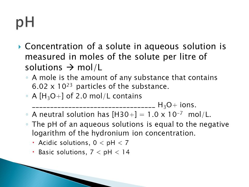  Concentration of a solute in aqueous solution is measured in moles of the solute per litre of solutions  mol/L ◦ A mole is the amount of any substa