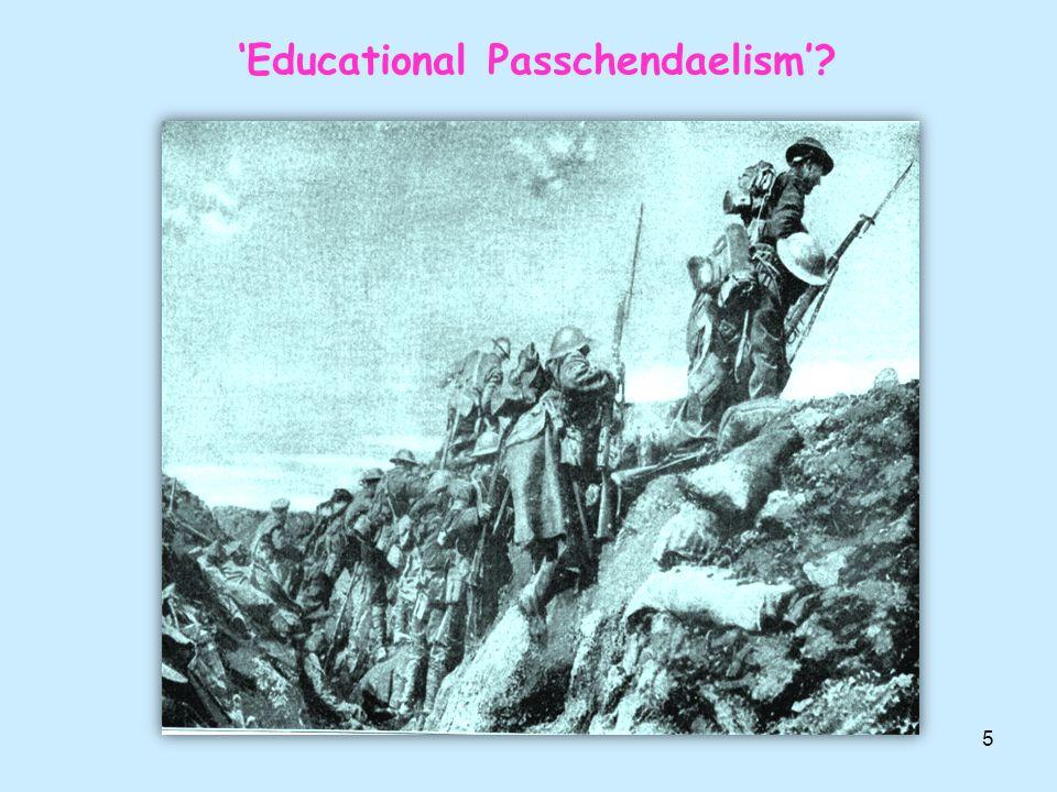 5 'Educational Passchendaelism'