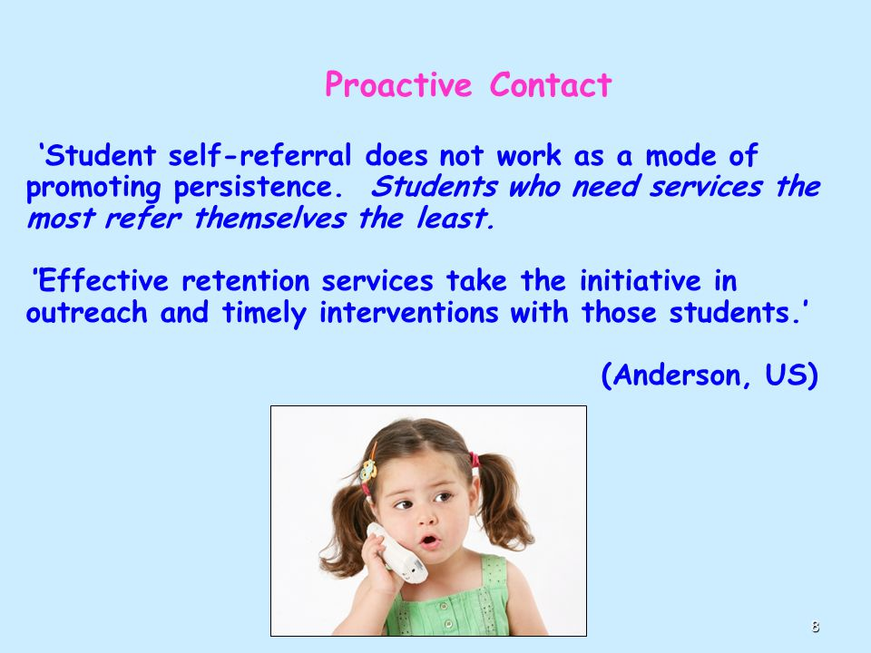 8 Proactive Contact 'Student self-referral does not work as a mode of promoting persistence.