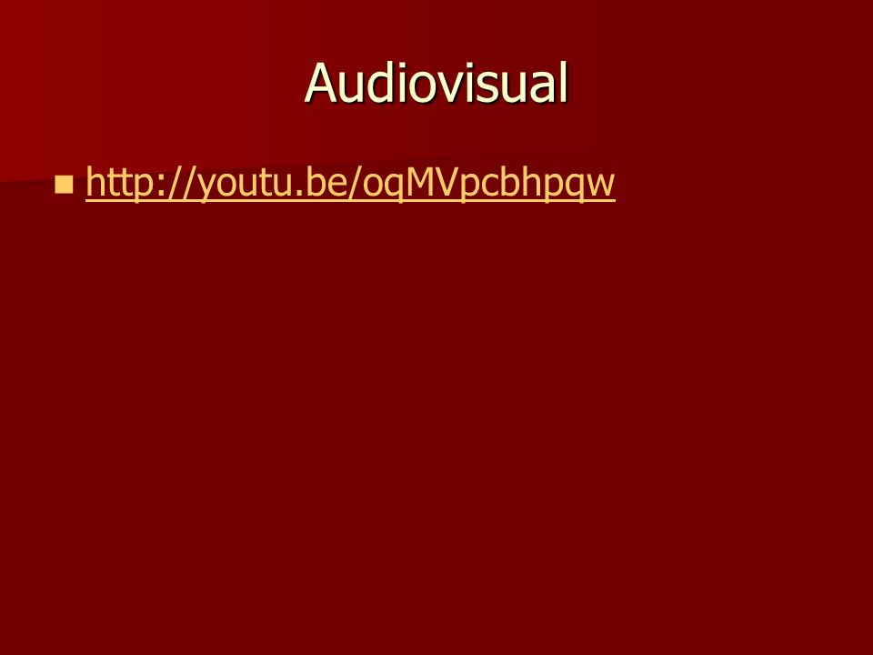 Audiovisual http://youtu.be/oqMVpcbhpqw