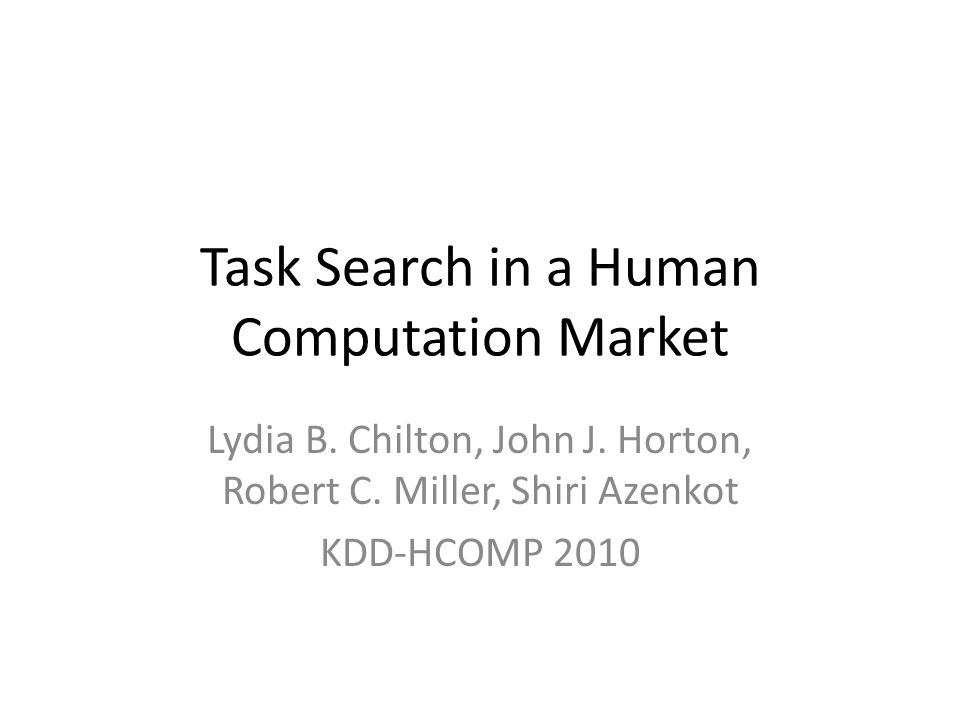 Task Search in a Human Computation Market Lydia B.