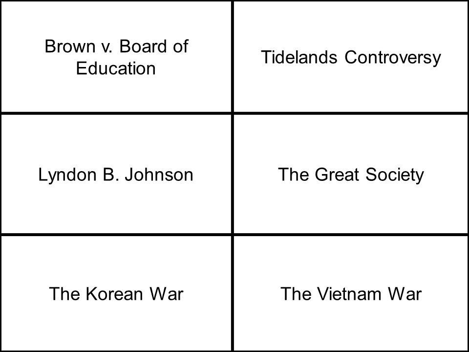 Brown v. Board of Education Tidelands Controversy Lyndon B.