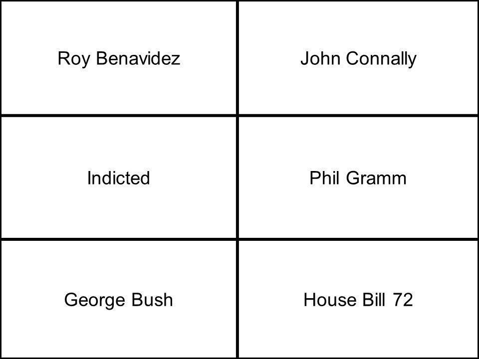 Roy BenavidezJohn Connally IndictedPhil Gramm George BushHouse Bill 72