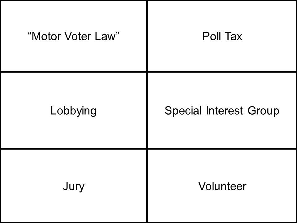 Motor Voter Law Poll Tax LobbyingSpecial Interest Group JuryVolunteer