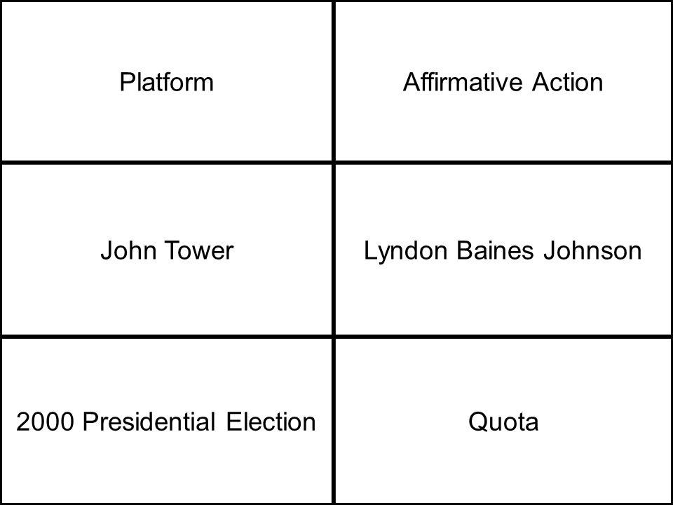 PlatformAffirmative Action John TowerLyndon Baines Johnson 2000 Presidential ElectionQuota