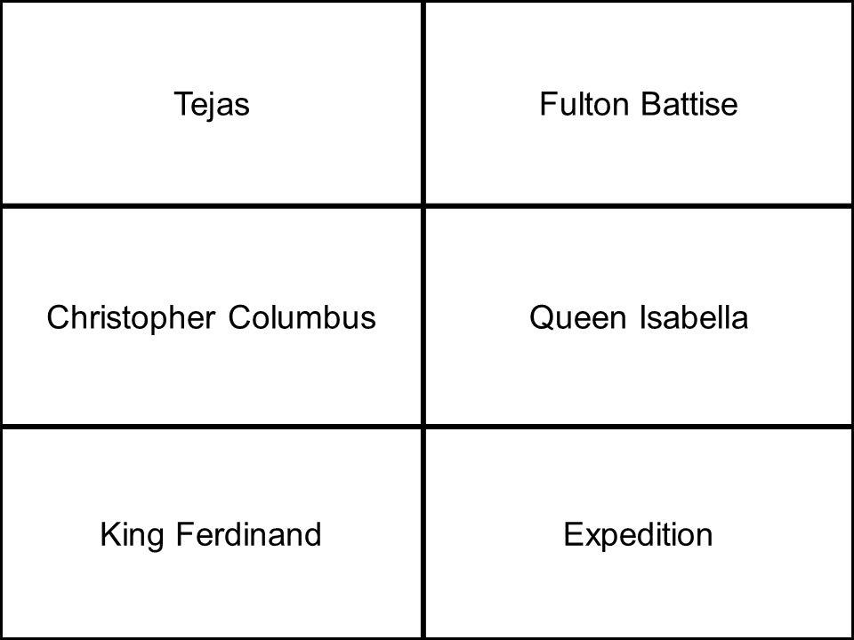 TejasFulton Battise Christopher ColumbusQueen Isabella King FerdinandExpedition