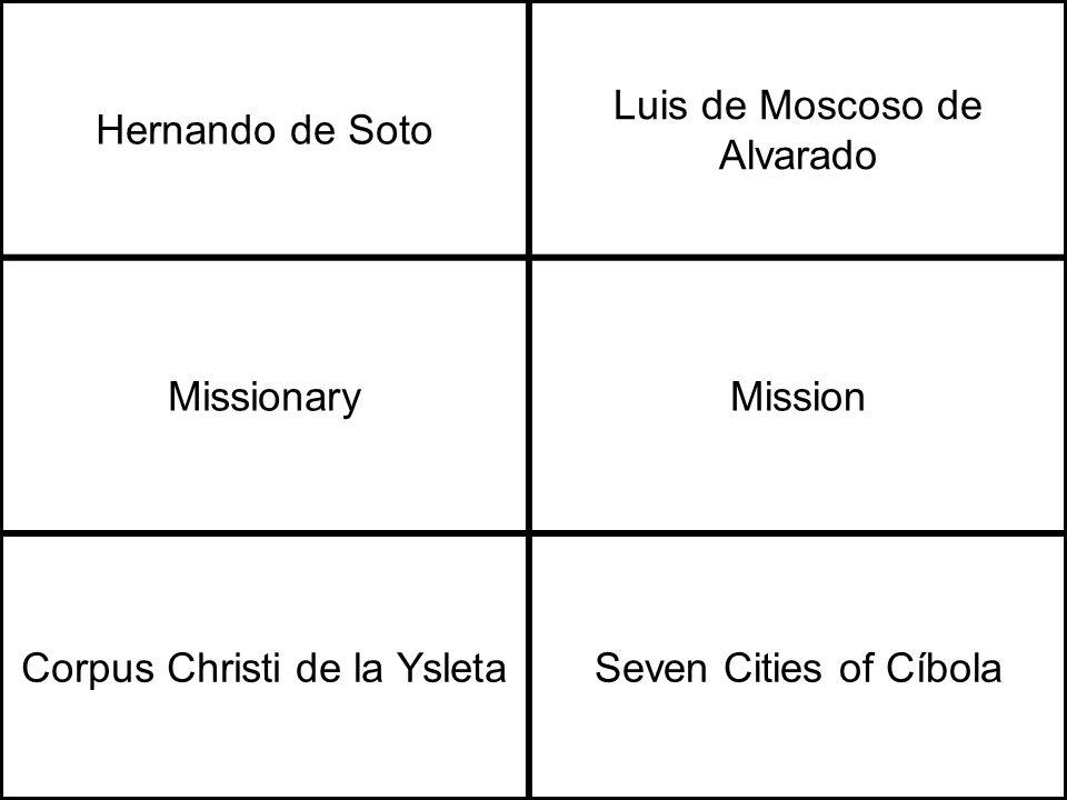 Hernando de Soto Luis de Moscoso de Alvarado MissionaryMission Corpus Christi de la YsletaSeven Cities of Cíbola