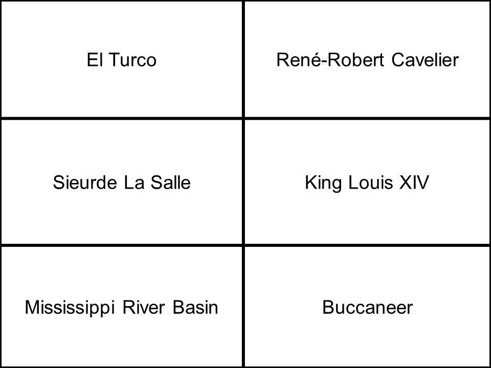 El TurcoRené-Robert Cavelier Sieurde La SalleKing Louis XIV Mississippi River BasinBuccaneer