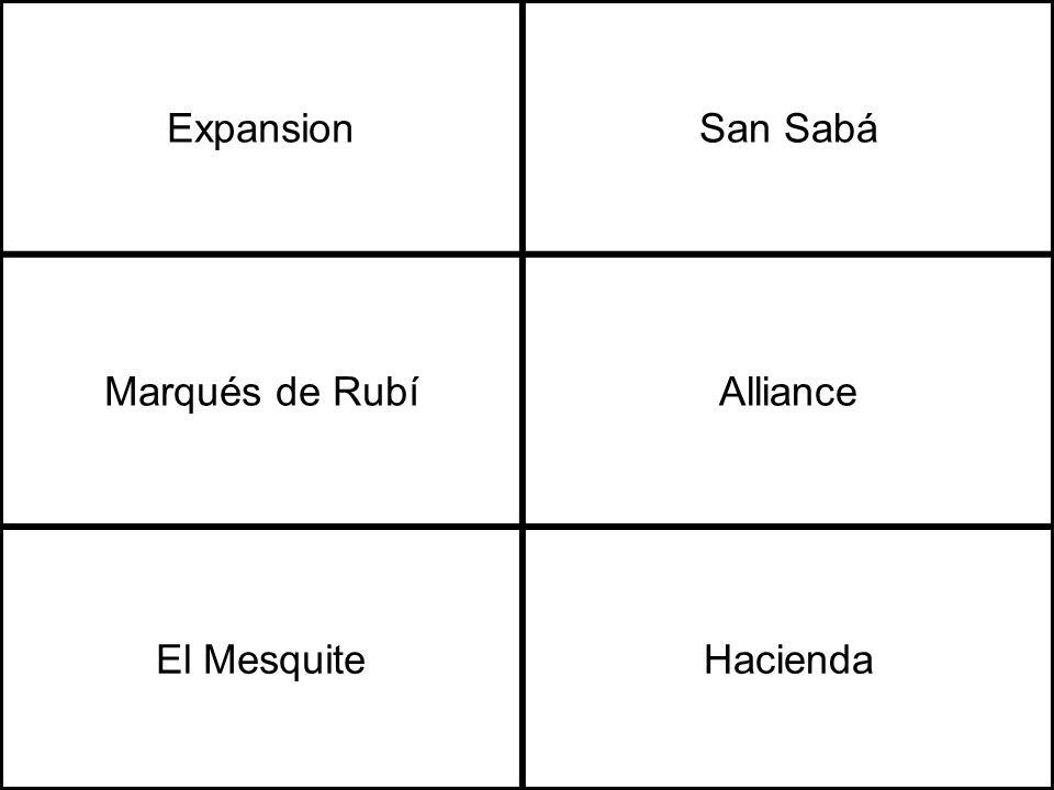 ExpansionSan Sabá Marqués de RubíAlliance El MesquiteHacienda