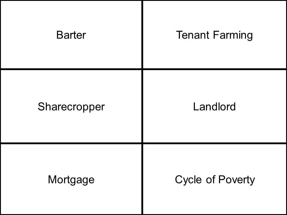 BarterTenant Farming SharecropperLandlord MortgageCycle of Poverty