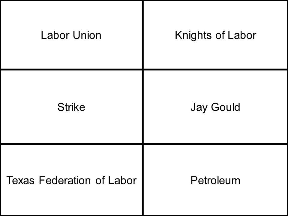 Labor UnionKnights of Labor StrikeJay Gould Texas Federation of LaborPetroleum