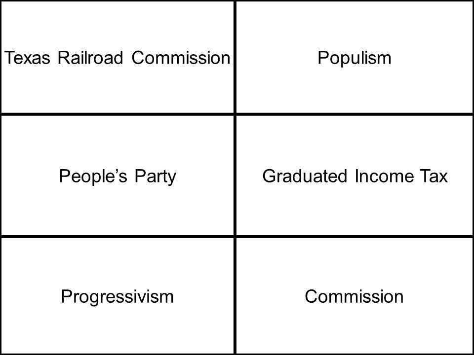 Texas Railroad CommissionPopulism People's PartyGraduated Income Tax ProgressivismCommission