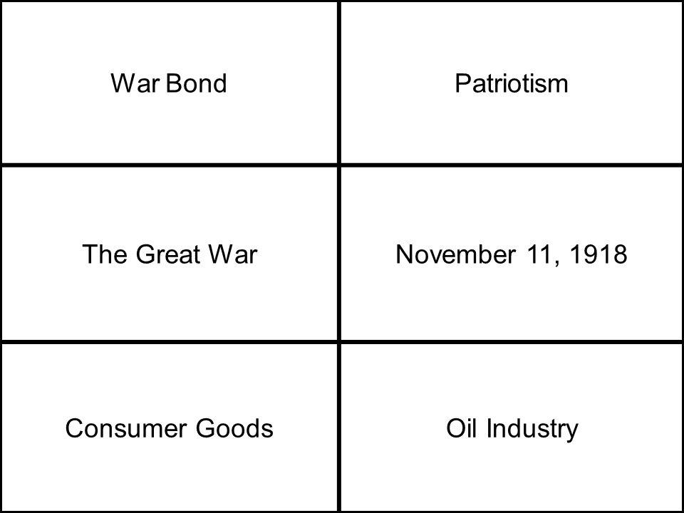 War BondPatriotism The Great WarNovember 11, 1918 Consumer GoodsOil Industry