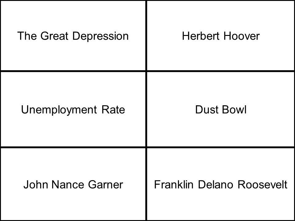 The Great DepressionHerbert Hoover Unemployment RateDust Bowl John Nance GarnerFranklin Delano Roosevelt