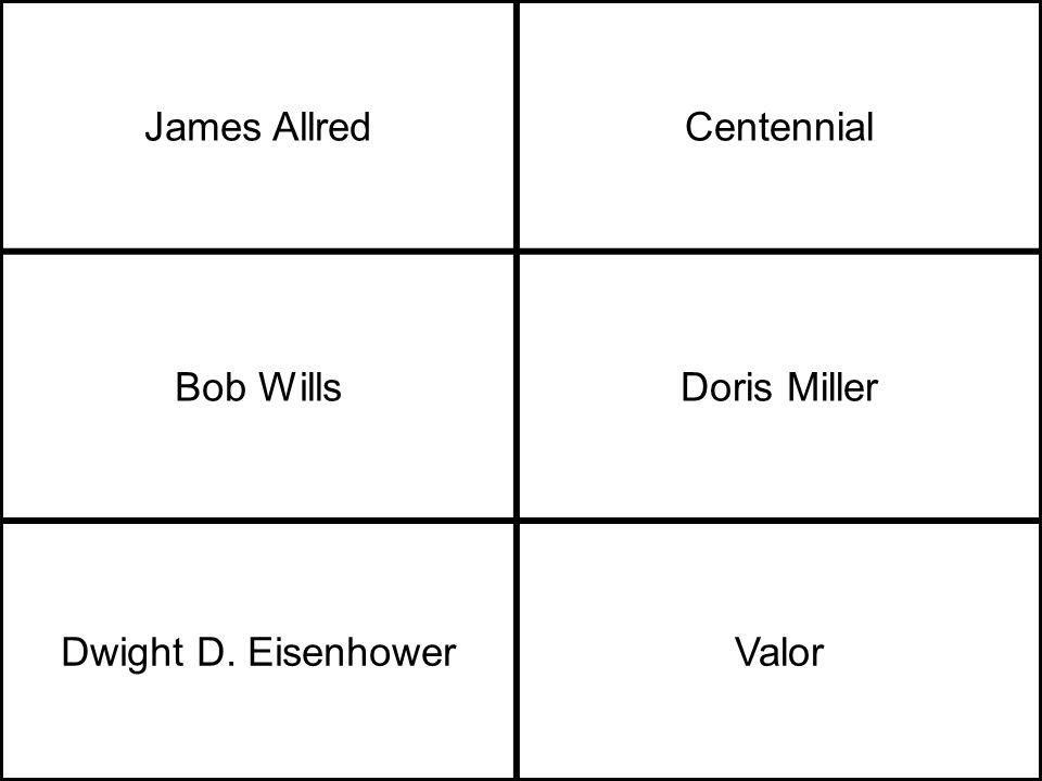 James AllredCentennial Bob WillsDoris Miller Dwight D. EisenhowerValor