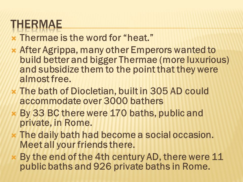  Principal baths, named in honor of the emperors who had them built, were:  Nero in 65 AD  Titus in 81 AD  Domitian in 95 AD  Commodus in 185 AD  Caracalla in 217 AD (Ruins)  Diocletian in 305 AD (Remodelled: MikAng)  and Constantine in 315 AD