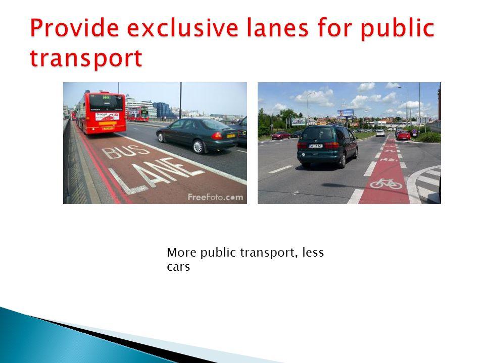 More public transport, less cars