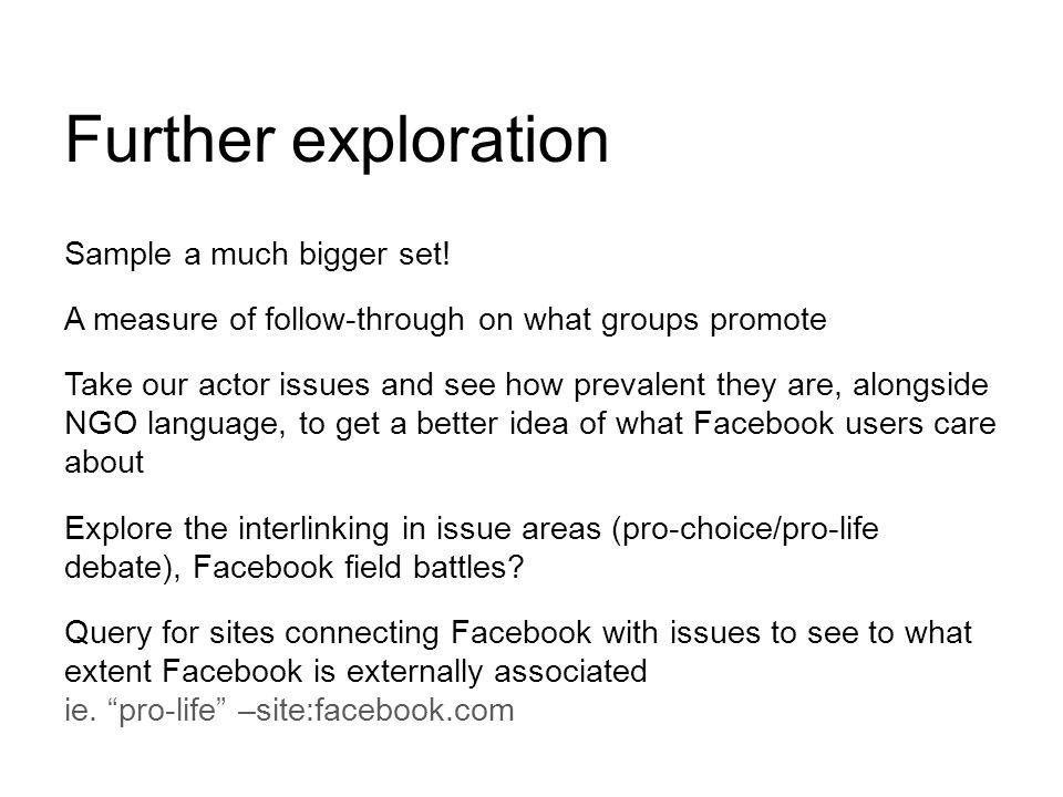 Further exploration Sample a much bigger set.