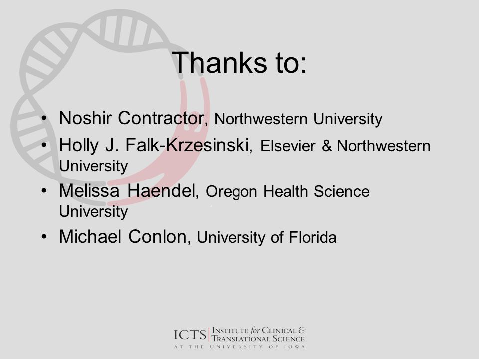 Thanks to: Noshir Contractor, Northwestern University Holly J.