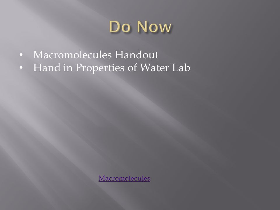 Macromolecules Handout Hand in Properties of Water Lab Macromolecules