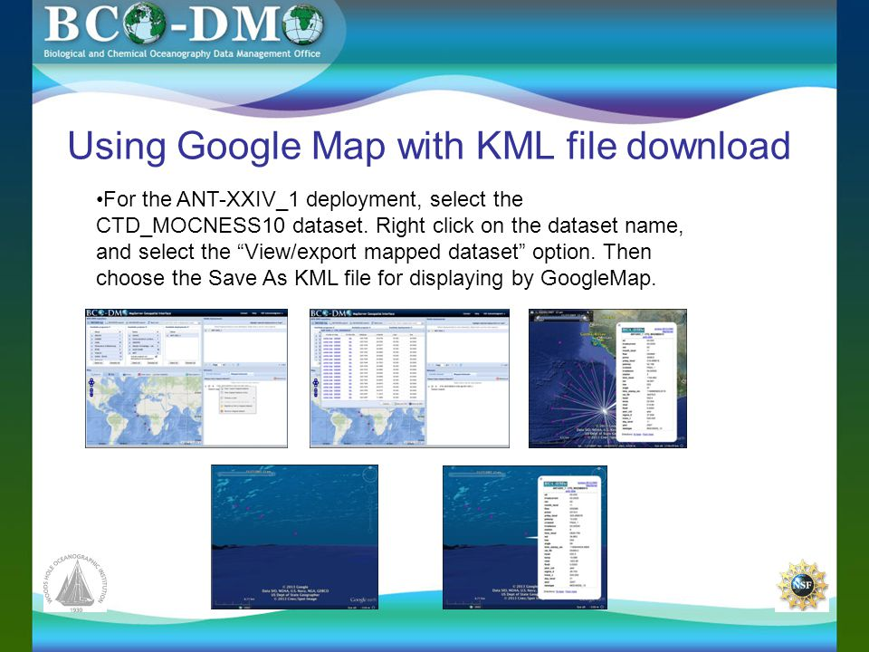 Using Google Map with KML file download For the ANT-XXIV_1 deployment, select the CTD_MOCNESS10 dataset.
