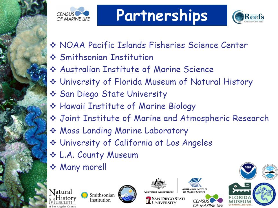  NOAA Pacific Islands Fisheries Science Center  Smithsonian Institution  Australian Institute of Marine Science  University of Florida Museum of N