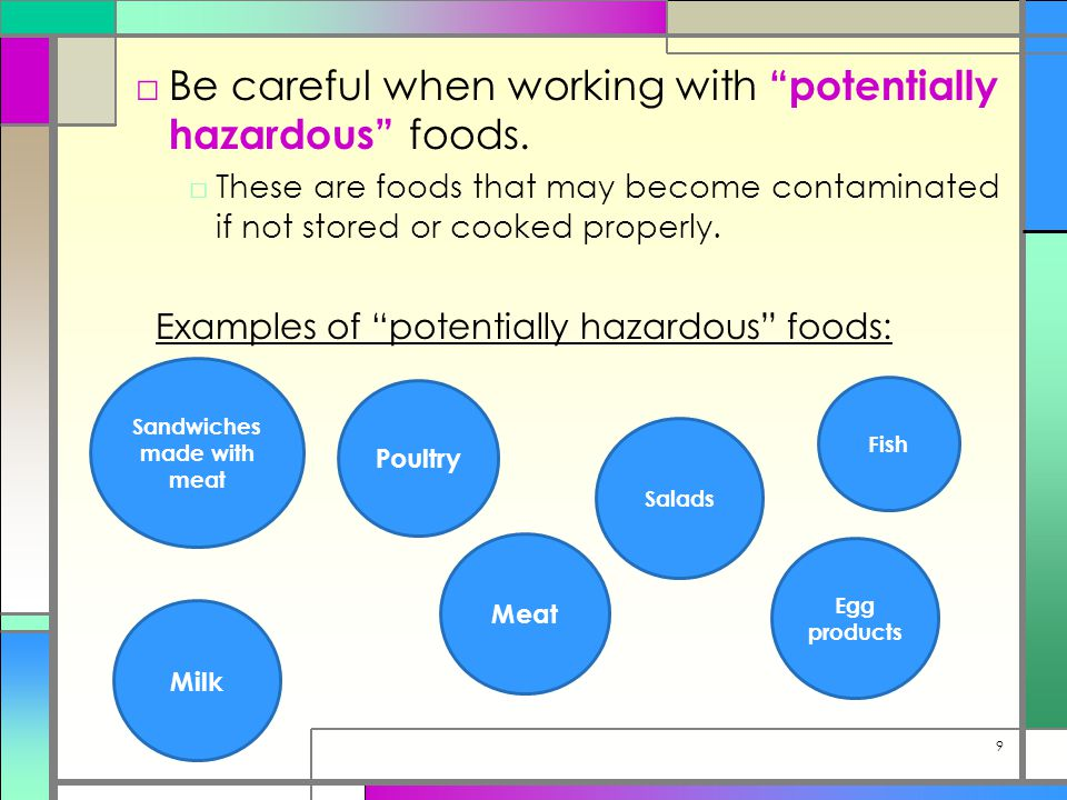 □Be careful when working with potentially hazardous foods.