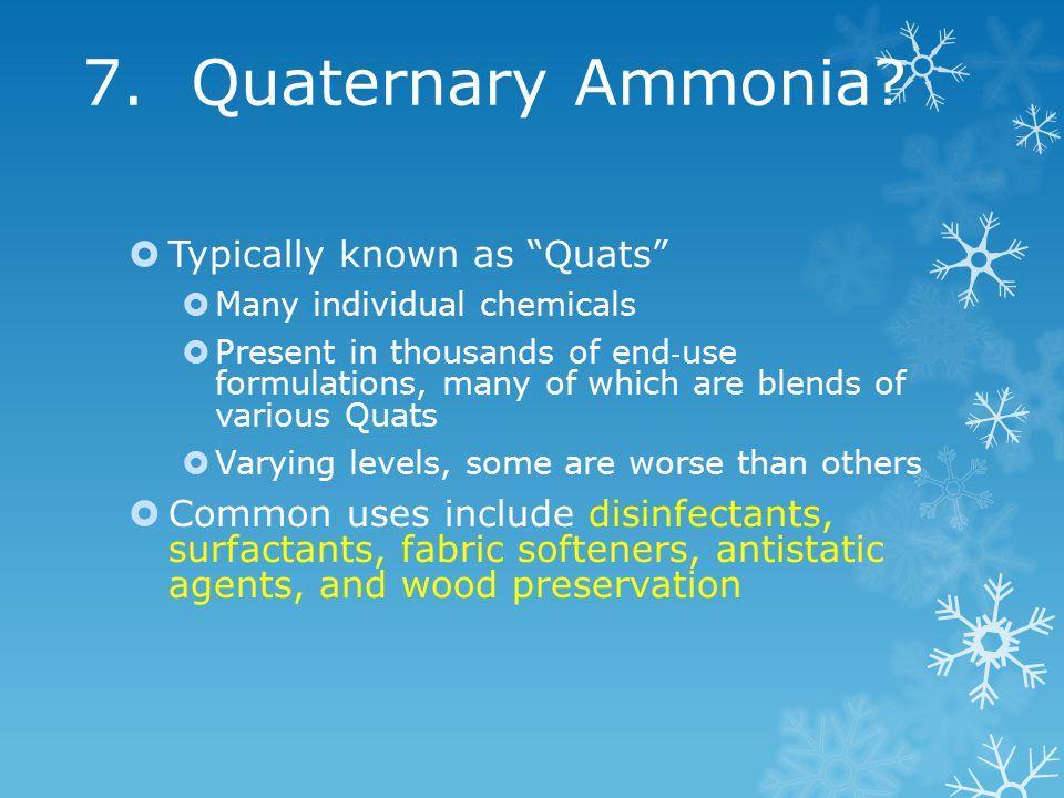 7. Quaternary Ammonia.