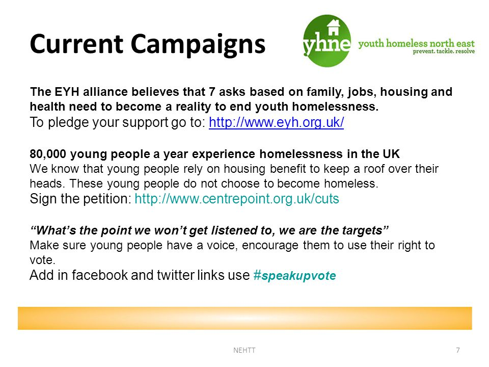 Current Campaigns The EYH alliance believes that 7 asks based on family, jobs, housing and health need to become a reality to end youth homelessness.