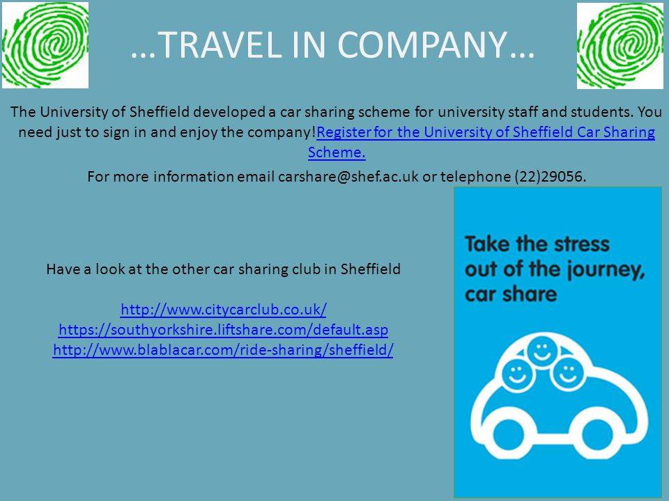 …TRAVEL IN COMPANY… The University of Sheffield developed a car sharing scheme for university staff and students.