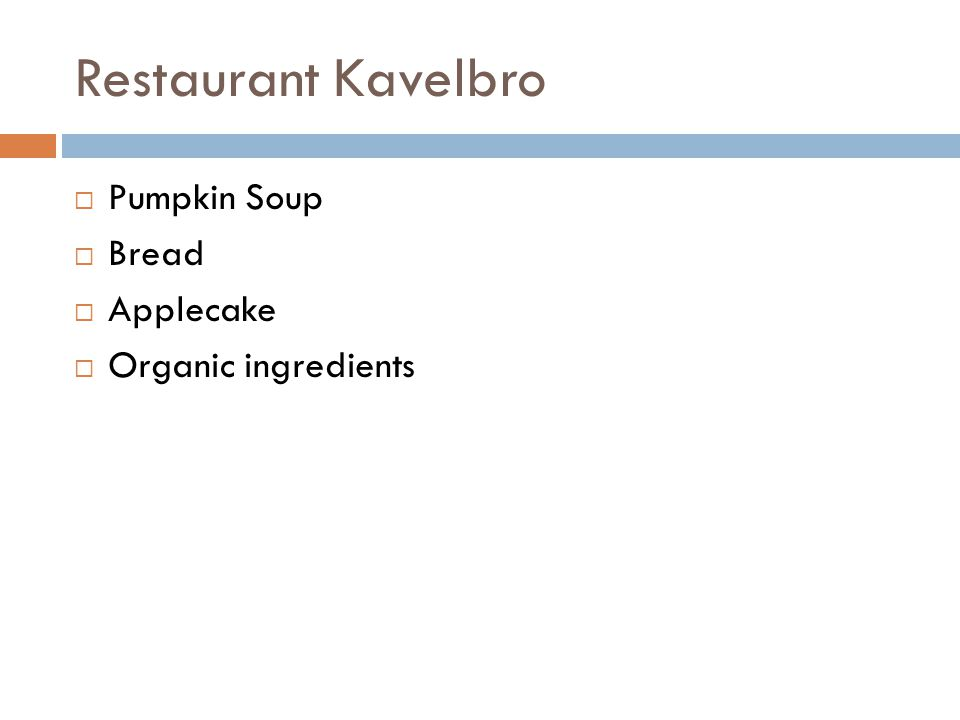 Restaurant Kavelbro  Pumpkin Soup  Bread  Applecake  Organic ingredients