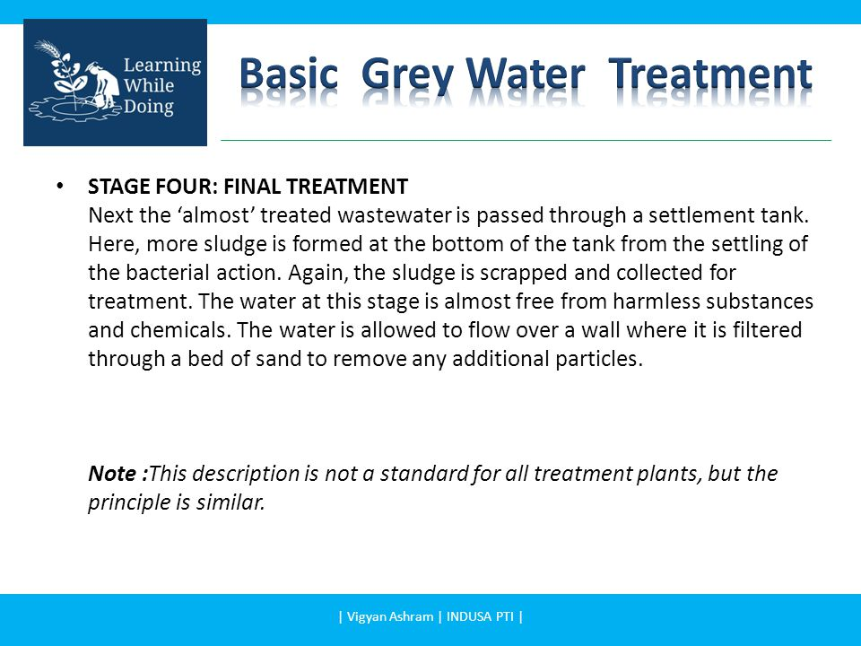 STAGE FOUR: FINAL TREATMENT Next the 'almost' treated wastewater is passed through a settlement tank.