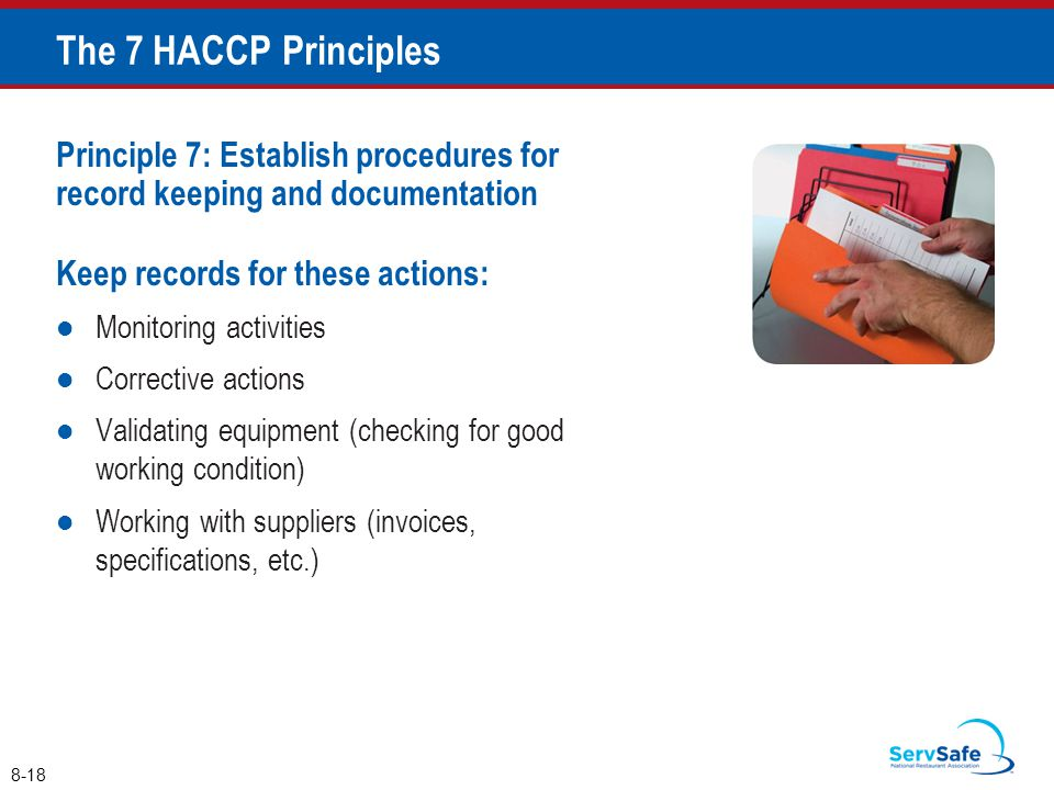 Principle 7: Establish procedures for record keeping and documentation Keep records for these actions: Monitoring activities Corrective actions Valida