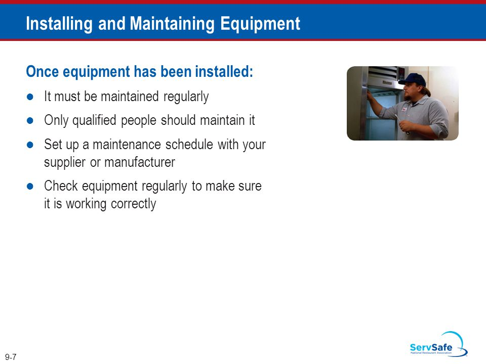 Once equipment has been installed: It must be maintained regularly Only qualified people should maintain it Set up a maintenance schedule with your su
